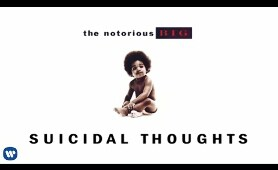 The Notorious B.I.G. - Suicidal Thoughts (Official Audio)