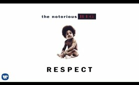 The Notorious B.I.G. - Respect (Official Audio)