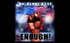 Big Daddy Kane - Enough ! Featuring Chuck D & Loren Oden (2020)