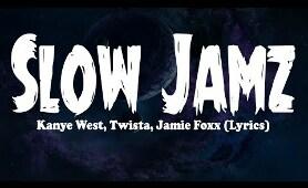 Kanye West, Twista, Jamie Foxx - Slow Jamz (Lyrics)